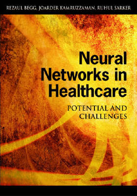 Neural Networks in Healthcare: Potential and Challenges (Hardback)