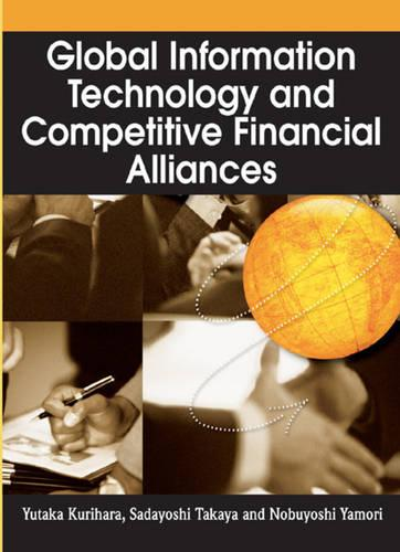 Global Information Technology and Competitive Financial Alliances (Hardback)