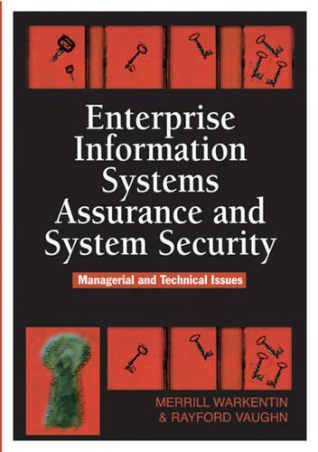 Enterprise Information Systems Assurance and System Security: Managerial and Technical Issues (Hardback)