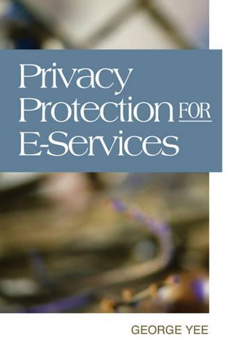 Privacy Protection for E-services (Hardback)