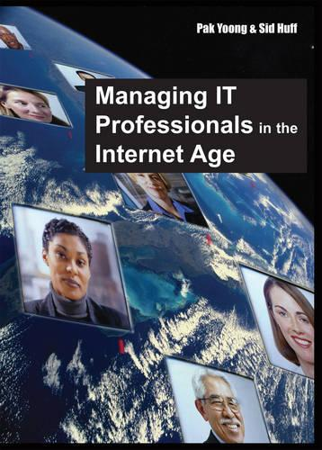 Managing IT Professionals in the Internet Age (Hardback)
