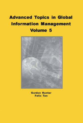 Advanced Topics in Global Information Management: Volume Five (Hardback)