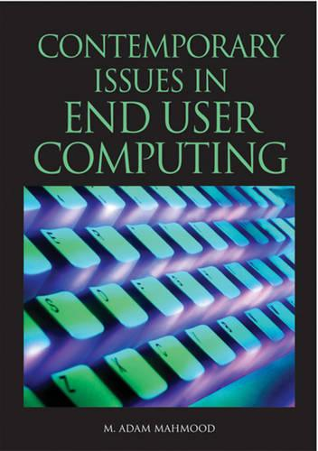Contemporary Issues in End User Computing (Hardback)