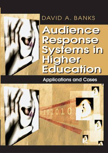 Audience Response Systems in Higher Education: Applications and Cases (Hardback)