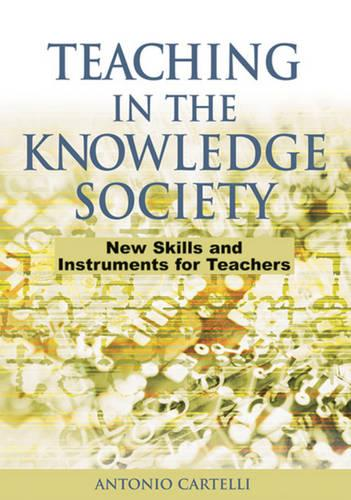 Teaching in the Knowledge Society: New Skills and Instruments for Teachers (Hardback)