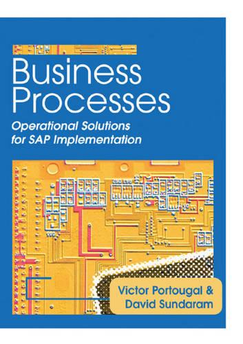 Business Processes: Operational Solutions for SAP Implementation (Hardback)