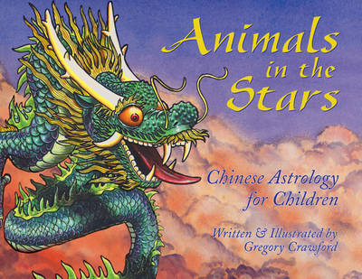 Animals in the Stars: Chinese Astrology for Kids (Paperback)