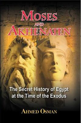 Moses and Akhenaten: The Secret History of Egypt at the Time of the Exodus (Paperback)