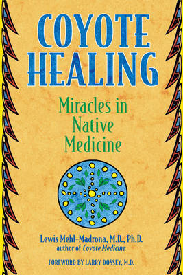 Coyote Healing: Miracles in Native Medicine (Paperback)