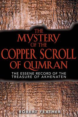 The Mystery of the Copper Scroll of Qumran: The Essene Record of the Treasure of Akhenaten (Paperback)
