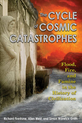 The Cycle of Cosmic Catastrophes: Flood Fire and Famine in the History of Civilization (Paperback)