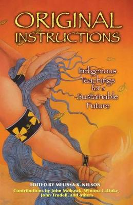 Original Instructions: Indigenous Teachings for a Sustainable Future (Paperback)
