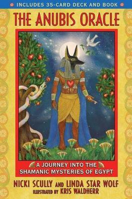 Anubis Oracle: The Art of Awakening Shamanic Consciousness
