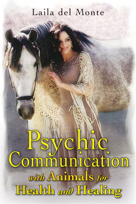 Psychic Communication with Animals for Health and Healing (Paperback)