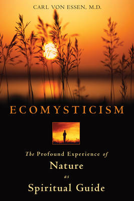 Ecomysticism: The Profound Experience of Nature as Spiritual Guide (Paperback)