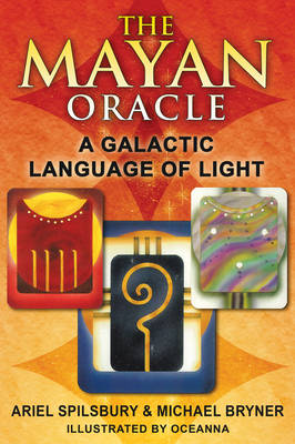The Mayan Oracle: The Galactic Language of Light