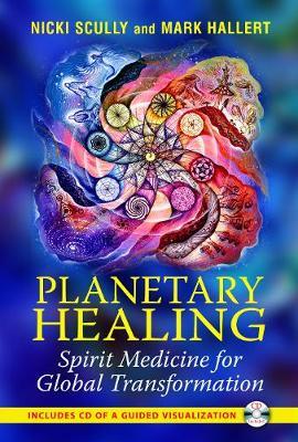 Planetary Healing: Spirit Medicine for Global Transformation (Paperback)