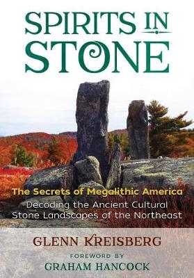 Spirits in Stone: The Secrets of Megalithic America (Paperback)