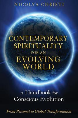 Contemporary Spirituality for an Evolving World: A Handbook for Conscious Evolution (Paperback)