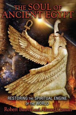The Soul of Ancient Egypt: Restoring the Spiritual Engine of the World (Paperback)