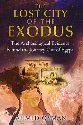 The Lost City of the Exodus: The Archaeological Evidence behind the Journey Out of Egypt (Paperback)