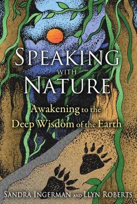 Speaking with Nature: Awakening to the Deep Wisdom of the Earth (Paperback)