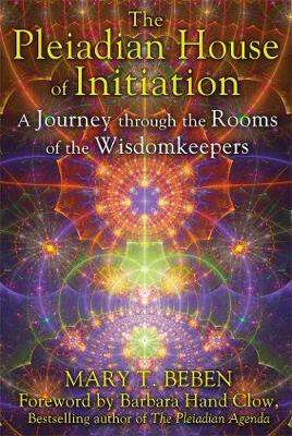The Pleiadian House of Initiation: A Journey through the Rooms of the Wisdomkeepers (Paperback)
