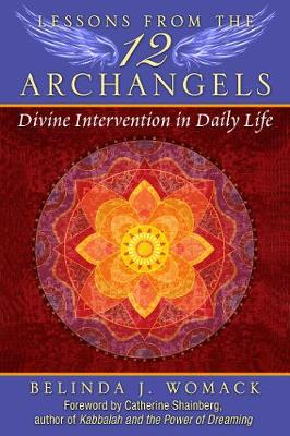 Lessons from the Twelve Archangels: Divine Intervention in Daily Life (Paperback)