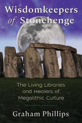Wisdomkeepers of Stonehenge: The Living Libraries and Healers of Megalithic Culture (Paperback)