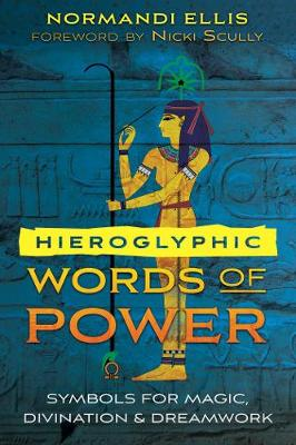 Hieroglyphic Words of Power: Symbols for Magic, Divination, and Dreamwork (Paperback)
