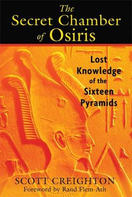 The Secret Chamber of Osiris: Lost Knowledge of the Sixteen Pyramids (Paperback)