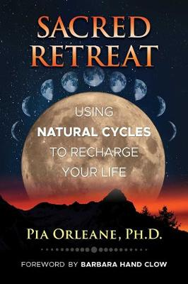 Sacred Retreat: Using Natural Cycles to Recharge Your Life (Paperback)