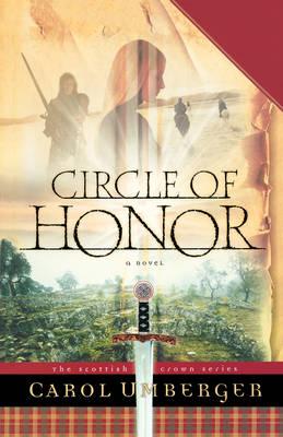 Circle of Honor - Scottish Crown Series 1 (Paperback)
