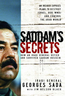 Saddam's Secrets: How an Iraqi General Defied and Survived Saddam Hussein (Paperback)