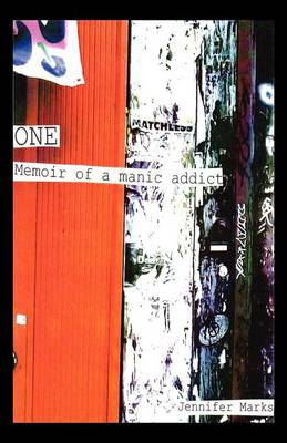 One: Memoir of a Manic Addict (Paperback)