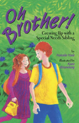 Oh, Brother!: Growing up with a Special Needs Sibling (Hardback)