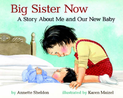 Big Sister Now: Story About Me and Our New Baby (Paperback)
