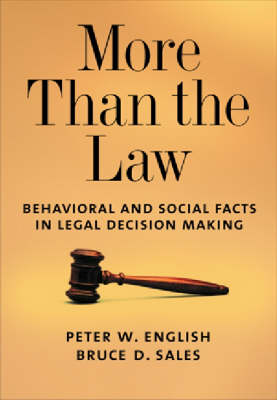 More Than the Law: Behavioral and Social Facts in Legal Decision Making (Hardback)