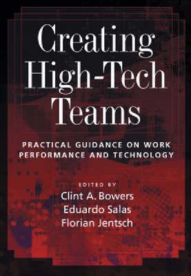 Creating High-tech Teams: Practical Guidance on Work Performance and Technology (Hardback)