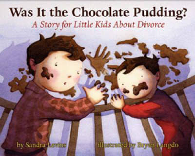 Was it the Chocolate Pudding?: A Story for Little Kids About Divorce (Hardback)