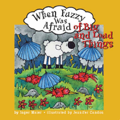 When Fuzzy Was Afraid of Big and Loud Things (Paperback)