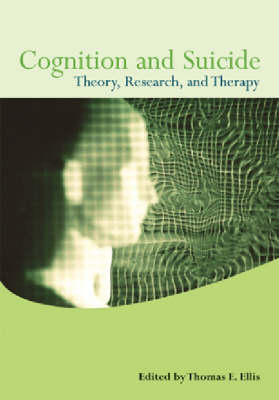 Cognition and Suicide: Theory, Research and Therapy (Hardback)