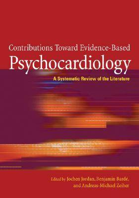 Contributions Toward Evidence-based Psychocardiology: A Systematic Review of the Literature (Hardback)