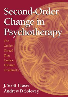 Second-order Change in Psychotherapy: The Golden Thread That Unifies Effective Treatments (Hardback)