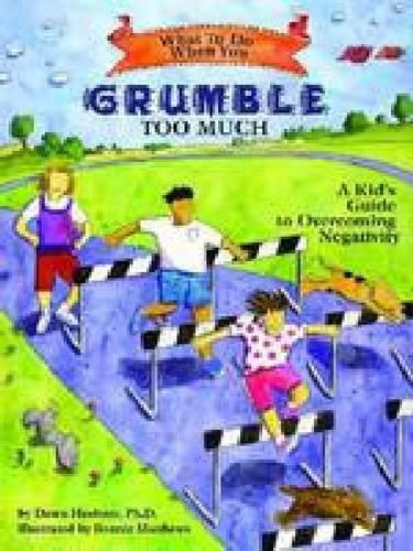 What to Do When You Grumble Too Much: A Kid's Guide to Overcoming Negativity - What-to-Do Guides for Kids (R) (Paperback)