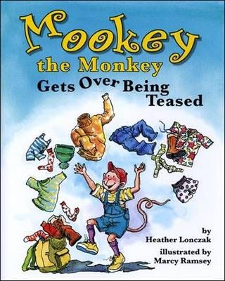 Mookey the Monkey Gets Over Being Teased (Hardback)