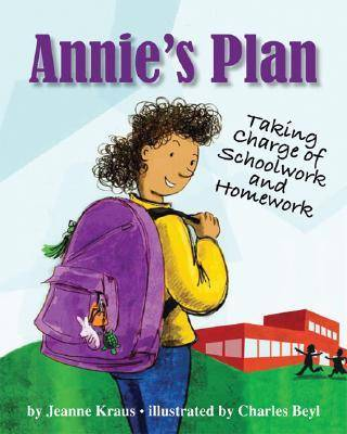 Annie's Plan: Taking Charge of Schoolwork and Homework (Hardback)