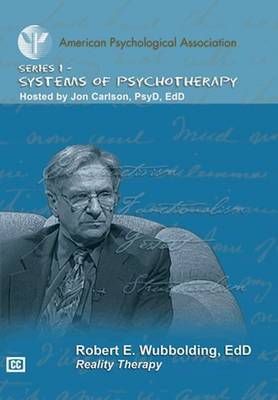 Reality Therapy - Systems of Psychotherapy APA Psychotherapy Video Series (DVD video)
