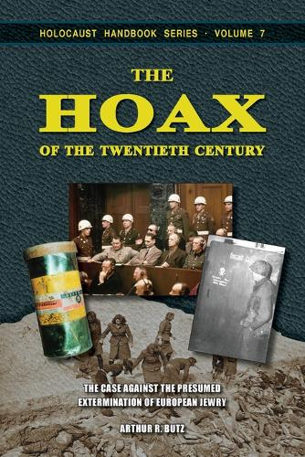 The Hoax of the Twentieth Century: The Case Against the Presumed Extermination of European Jewry (Paperback)