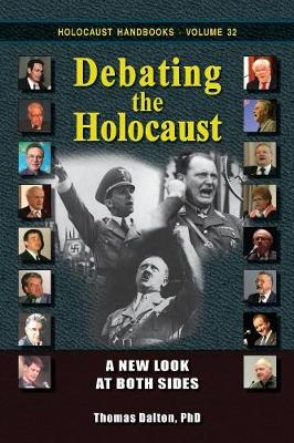 Debating the Holocaust: A New Look at Both Sides - Holocaust Handbooks 32 (Paperback)